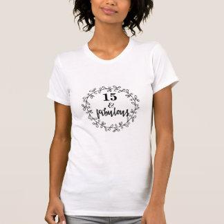 15 y fabuloso - camiseta del cumpleaños de