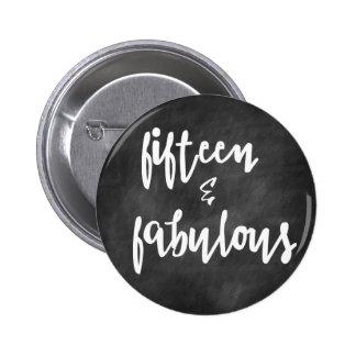15 y fabuloso - décimo quinto botón del cumpleaños