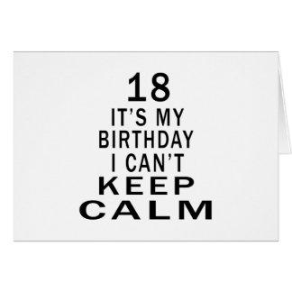 18 es mi cumpleaños que no puedo guardar calma felicitacion