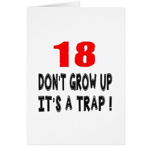 18 no crezca, él es diseños de un cumpleaños de la felicitacion