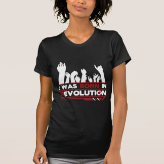 1.I NACIÓ EN la REVOLUCIÓN Camiseta