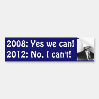 2008: ¡Podemos sí! 2012: ¡Ningún no puedo! Pegatina Para Coche