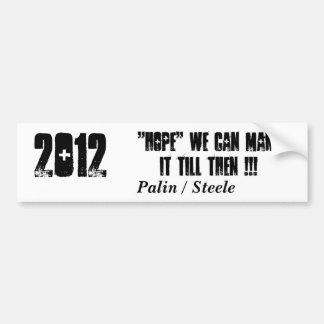 """¡2012, """"ESPERANZA"""" podemos hacerla hasta entonces! Pegatina De Parachoque"""