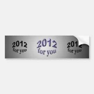 2012 para usted etiqueta de parachoque