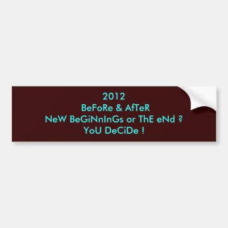 2012 que usted decide pegatina de parachoque