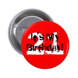 ¡21, es mi cumpleaños! chapa redonda de 5 cm