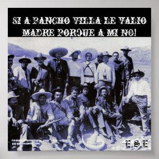 2687816800_7de0a97072_o, Si Pancho Villa le v… Póster