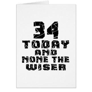 34 hoy y ningunos el más sabio tarjeta de felicitación