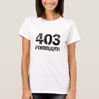 403 PROHIBIDO CAMISETA