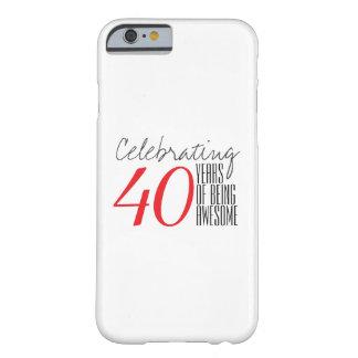 40 años de ser impresionante funda de iPhone 6 barely there