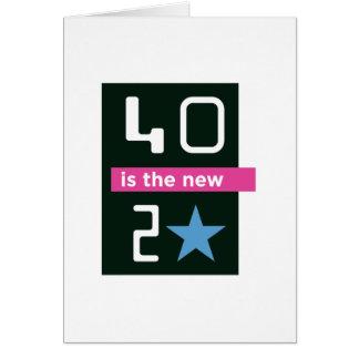 40 es la nueva tarjeta de cumpleaños 20