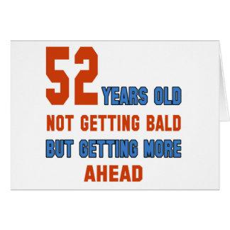 52 años, no consiguiendo calvos tarjeta de felicitación