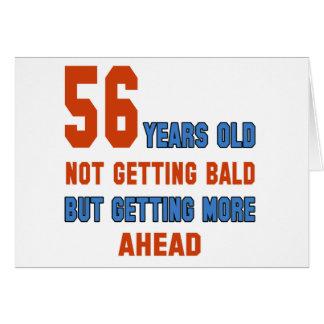 56 años, no consiguiendo calvos tarjeta de felicitación