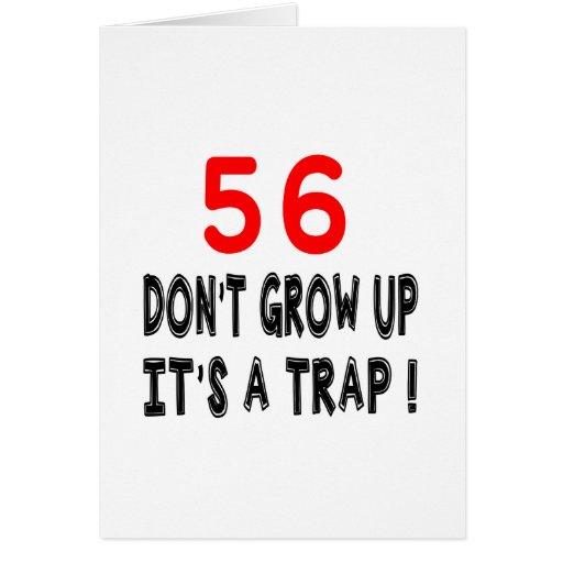 56 no crezca, él es diseños de un cumpleaños de la felicitación