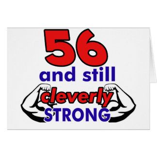 56 y aún listo fuerte tarjeta de felicitación