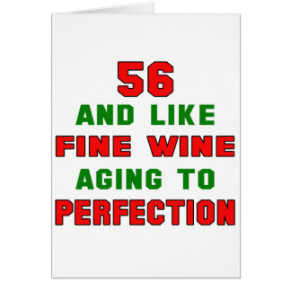56 y como el vino fino que envejece a la tarjeta de felicitación