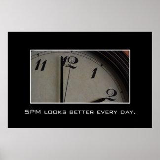 5pm parece mejor y mejor cada día [el XL] Póster