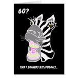 60.a tarjeta de cumpleaños divertida -- ¿60? Ridíc