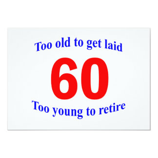 60 demasiado viejo a… invitación 12,7 x 17,8 cm