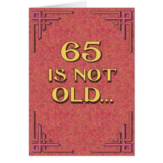 65 no es viejos tarjeta de felicitación