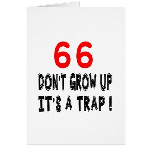 66 no crezca, él es diseños de un cumpleaños de la tarjetón