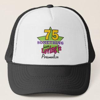 75 algo y amándolo 75.o cumpleaños del   gorra de camionero