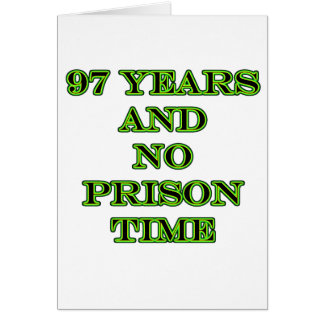 97 ninguna hora de prisión tarjeta de felicitación