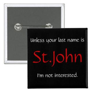 A menos que usted sea el apellido es St. John… Chapa Cuadrada 5 Cm