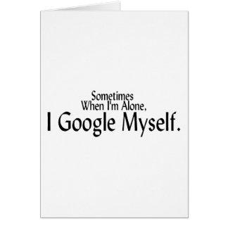 A veces cuando soy solo, I Google mismo Tarjetón