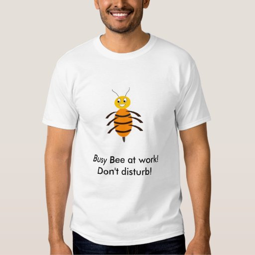 Abeja ocupada en el trabajo camisetas