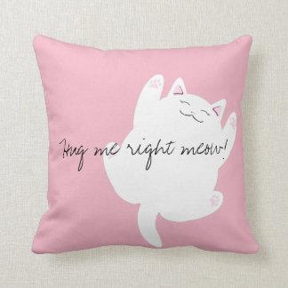Abráceme almohada derecha del maullido