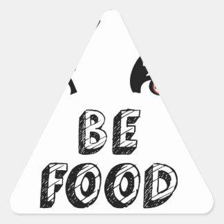 Ábrase los ojos sea comida sabia pegatina triangular