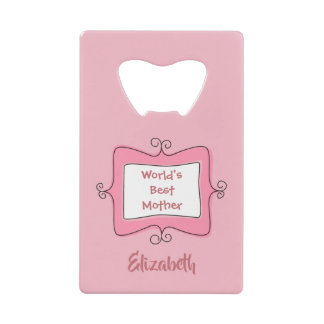 Abrebotellas De Tarjeta De Crédito El mejor rosa de la madre de los mundos hermosos