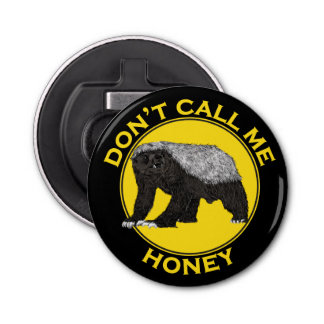 Abrebotellas No me llame miel, lema de la feminista del tejón