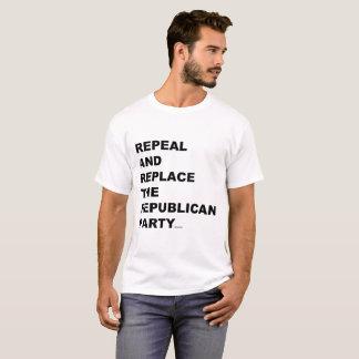 Abrogue y substituya al Partido Republicano Camiseta