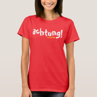 ¡ACHTUNG! Camiseta dinámica del grito