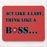 Acto como una señora Think Like A Boss Mousepad Tapetes De Raton