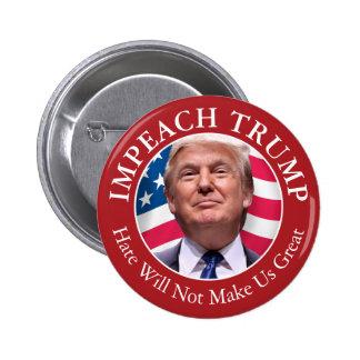 Acuse a Donald Trump - el odio no nos hará grandes Chapa Redonda De 5 Cm