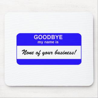 Adiós etiqueta conocida - azul alfombrilla de ratón