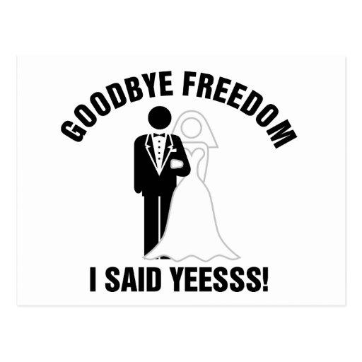 ¡Adiós libertad dije yeesss! Tarjetas Postales