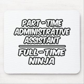 Admin por horas Ayudante… a tiempo completo Ninja Tapete De Raton