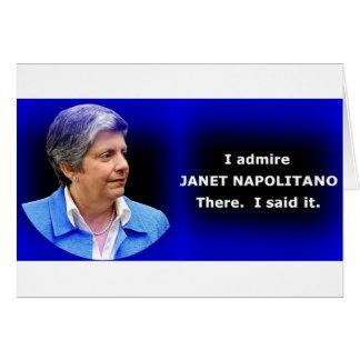 Admiro a Janet Napolitano Tarjeta De Felicitación