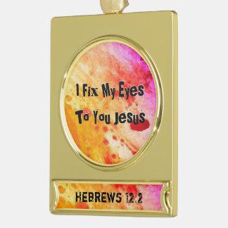 Adorno Con Rótulo Dorado Fijo mis ojos a usted JESÚS