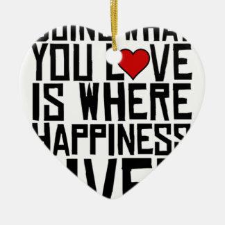 Adorno De Cerámica Hacer lo que usted ama es donde vive la felicidad