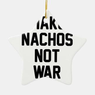 Adorno De Cerámica Haga la guerra de los Nachos no