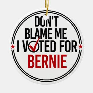 Adorno De Cerámica No me culpe que voté por Bernie - redondo -- Anti