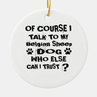 Adorno De Cerámica Por supuesto hablo con mi diseño belga del perro