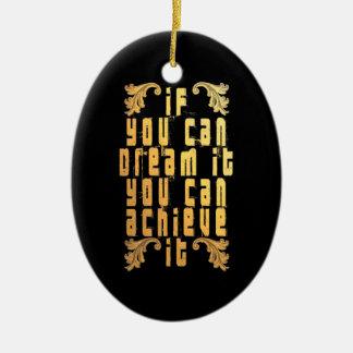 Adorno De Cerámica Si usted puede soñarlo usted puede alcanzarlo