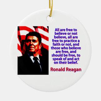 Adorno De Cerámica Todos están libres de creer - a Ronald Reagan