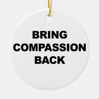 Adorno De Cerámica Traiga la compasión detrás